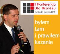 Konferencja Dla Biznesu – Tarnów 2010, reportaż Krzywego