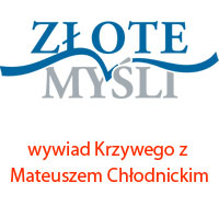 Pytania oZłote Myśli – wywiad zMateuszem Chłodnickim