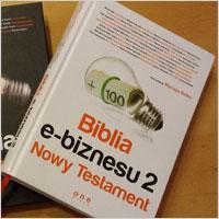 """3 ważne i 3 mniej poważne powody, dlaczego powinieneś zainwestować w """"Biblię e-biznesu 2. Nowy Testament"""""""